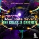 Anarchy Feat. Kate Gevers - The Grass is Greener (Original Mix)