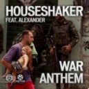 Houseshaker Feat. Alexander - War Anthem (Original Mix)