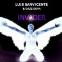 Luis Sanvicente & Dazz Deva - Invader (Vocal Club Mix)