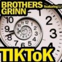 Brothers Grinn Featuring Lj - Tik Tok (Bonkabass Radio Edit))