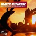 Matt Pincer - Sunrise In London (Original Mix)