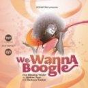 Barbara Tucker, Andrea Paci, The Winning Triplet - We Wanna Boogie (Takeshy Kurosawa vs Francesco Ienco Remix)