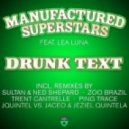 Lea Luna, Manufactured Superstars - Drunk Text (Trent Cantrelle Remix)