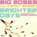 Big Moses, Kenny Bobien - Brighter Days (Crazibiza Remix)