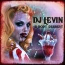 DJ Levin - Bloody Dessert