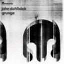 John Dahlback - Grunge (Original Mix)