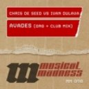 Chris De Seed Vs Ivan Dulava - Avades (Club Mix)