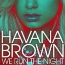 Havana Brown - We Run The Night (Intro Mix)