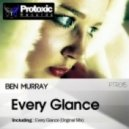 Ben Murray - Every Glance (Original Mix)
