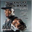50 Cent feat. Toris Badic - What Up Gangsta In The House (Dj Edo Ossepyan ft Dj Yogurt Mash Up Remix)