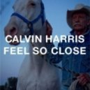 Calvin Harris - Feel So Close (Extended Mix)