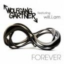 Wolfgang Gartner Ft Will I Am - Forever (Extended Mix)