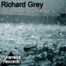 Richard Grey - My Friend (Original Mix)