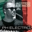 PH Electro - Stereo Mexico (Djs From Mars Remix)