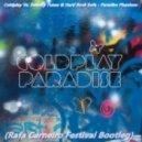 Coldplay Vs. Swanky Tunes & Hard Rock Sofa - Paradise Phantom (Rafa Carneiro Festival Bootleg)