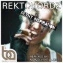 Rektchordz - Filthy Inspiration (Jeff T Remix)
