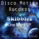 Skibblez - One Night (Original Mix)