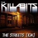 The Killabits - The Streets (10K)