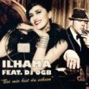 Ilhama  feat. DJ OGB - Bei mir bist du scheen (Club RMX)