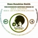 DEAN SUNSHINE SMITH - Let It Flow (True Love dub)