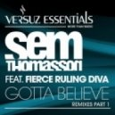 Sem Thomasson ft. Fierce Ruling Diva - Gotta Believe (Dean Deen & Cleek Remix)