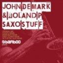John De Mark, Roland P - Saxo Stuff (Dany Cohiba Remix)