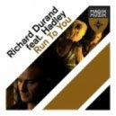 Richard Durand Feat Hadley - Run To You (Original Mix)