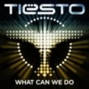 Tiesto  feat. Anastacia - What Can We Do (A Deeper Love) (Radio Edit)