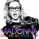 Madonna  - Give Me All Your Love (Alessio Silvestro Club Mix)