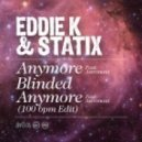 Eddie K and Statix featuring Astronaut - Anymore
