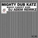 Mighty Dub Katz - Magic Carpet Ride (Dj Adem Remix)