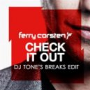 Ferry Corsten - Check It Out (DJ Tone's Breaks Edit)