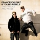 Francesco Diaz & Young Rebels - Into The Night (Club Remix)