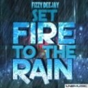 Fizzy Deejay - Set Fire To The Rain (Steve Modana Remix)