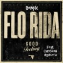 Flo Rida ft Christina Aguilera - Good Feeling (Official Remix)