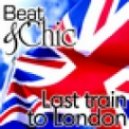 Beat & Chic Feat. Lizzie Curious - Last Train To London (Stefano Mattara & Alex Avenue Classic House Radio)