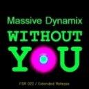 Massive Dynamix - Without You (Sander Lite Remix)