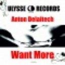 Anton Delaitech - Want More (Original Mix)