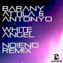 Barany Attila & Antonyo feat. Virag - White Angel (No!end Remix)