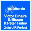 Victor Dinaire And Bissen Feat Peter Finley - 2nite u r perfect (lenny ruckus remix)