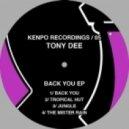 Tony Dee  - Tropical Hut (Original Mix)