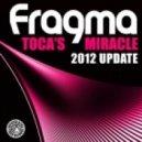 Fragma - Toca's Miracle (Luigi Rocca & Manuel De La Mare Remix)