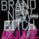 Anjulie -  Brand New Bitch (Rock-It Scientist Remix)