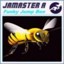 Jamaster A - Funky Jump Bee ( Midnight Remix)