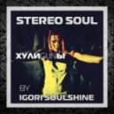 Igori Soulshine - Stereo Soul - ХулиGUNы