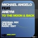 Michael Angelo Feat Aneym - To The Moon & Back (Dub Mix)