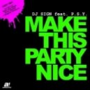 DJ Sign - Make This Party Nice feat. P.S.Y. (Niels Van Gogh Remix)