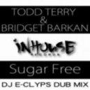 Todd Terry & Bridget Barkan - Suga Free (DJ E-Clyps Dub)