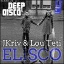 Jkriv & Lou Teti - Elisco (Alphabet City Remix)
