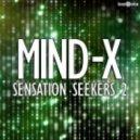 Mind X  -  Sensation Seekers 2 (Original Mix)